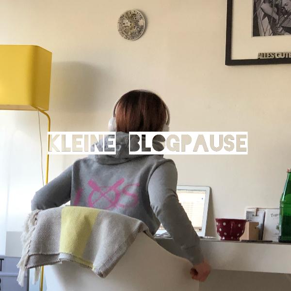 Kleine Blogpause